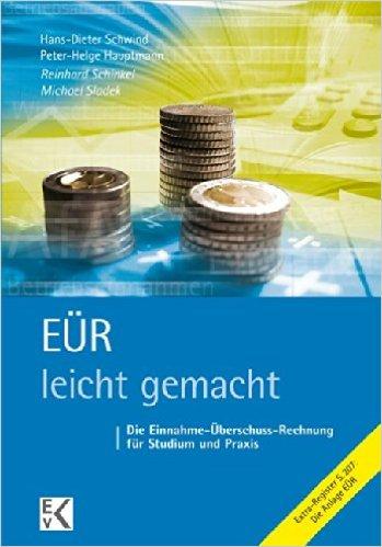 EÜR – leicht gemacht: Die Einnahme-Überschuss-Rechnung für Studium und Praxis